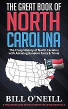The Great Book of North Carolina: The Crazy History of North Carolina with Amazing Random Facts & Trivia (A Trivia Nerds G...