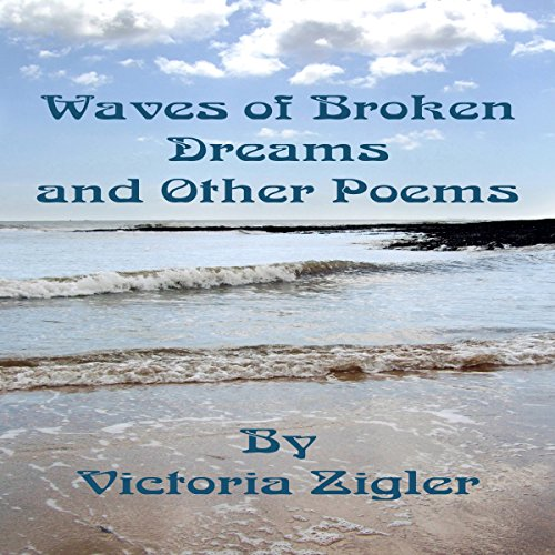 Waves of Broken Dreams and Other Poems audiobook cover art