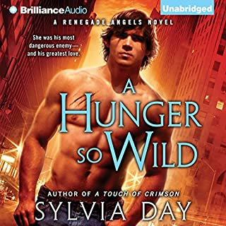 A Hunger So Wild     Renegade Angels Trilogy, Book 2              By:                                                                                                                                 Sylvia Day                               Narrated by:                                                                                                                                 Rachel Vivette                      Length: 8 hrs and 59 mins     654 ratings     Overall 4.2