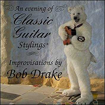 An Evening of Classic Guitar Stylings (Improvisations)