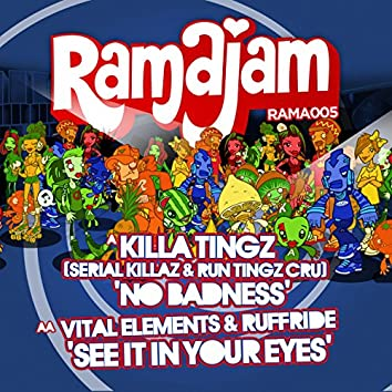No Badness / See It In Your Eyes (feat. Serial Killaz, Run Ting, Ruffride & Vital Elements)