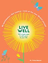 Live Well: 100 Simple Ways to Live a Better and Longer Life (Intentional Living)