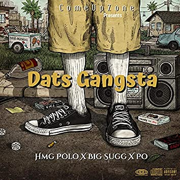 Dats Gangsta (feat. Hmg Polo & Big Sugg)