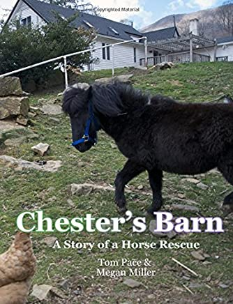 Chesters Barn: A Story About a Horse Rescue
