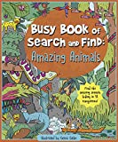 Busy Book of Search and Find: Amazing Animals - An Activity Book for Kids