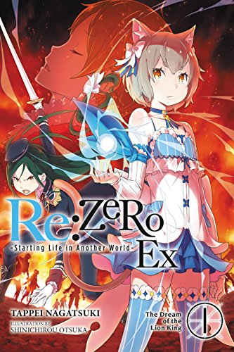 Re:ZERO -Starting Life in Another World- Ex, Vol. 1 (light novel): The Dream of the Lion King (Re:ZERO Ex (light novel)) (English Edition)