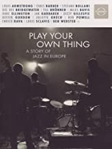Play Your Own Thing - A Story of Jazz in Europe by Louis Armstrong