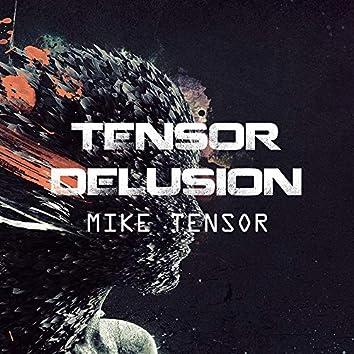 Tensor Delusion