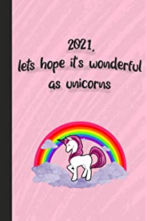 2021, lets hope it's wonderful as unicorns: A new year Notebook / Perfect for Party , School Notes, Gifts, Diary, Creative...