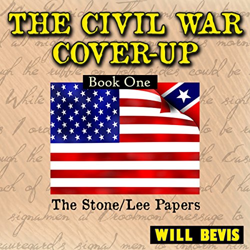 The Civil War Cover-Up: Book One, The Stone-Lee Papers cover art