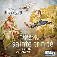 Messiaen: Meditations Sur Le Mystere De La Sainte