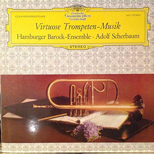 Adolf Scherbaum , Hamburger Barock-Ensemble - Virtuose Trompeten-Musik - Deutsche Grammophon - 6091