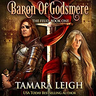 Baron of Godsmere     The Feud 1              By:                                                                                                                                 Tamara Leigh                               Narrated by:                                                                                                                                 Mary Sarah Agliotta                      Length: 12 hrs and 30 mins     6 ratings     Overall 4.5