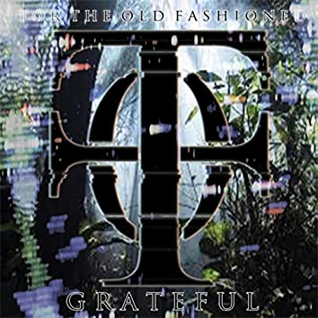 Grateful (For the Old Fashioned) [Reissue]