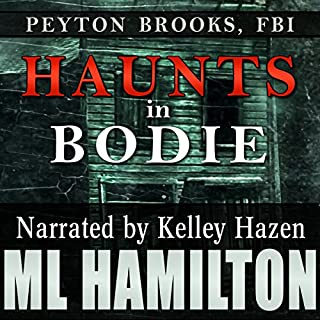 Haunts in Bodie     Peyton Brooks, FBI, Book 6              Written by:                                                                                                                                 M.L. Hamilton                               Narrated by:                                                                                                                                 Kelley Hazen                      Length: 13 hrs and 26 mins     Not rated yet     Overall 0.0
