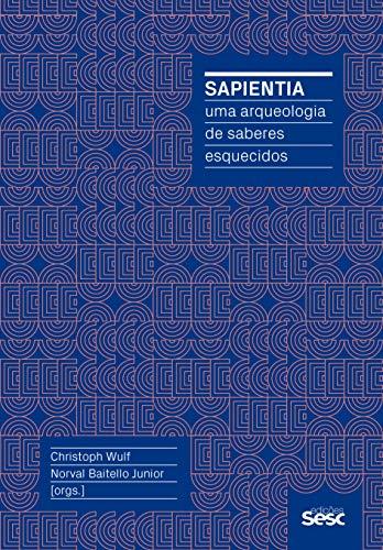 Sapientia: uma arqueologia de saberes esquecidos