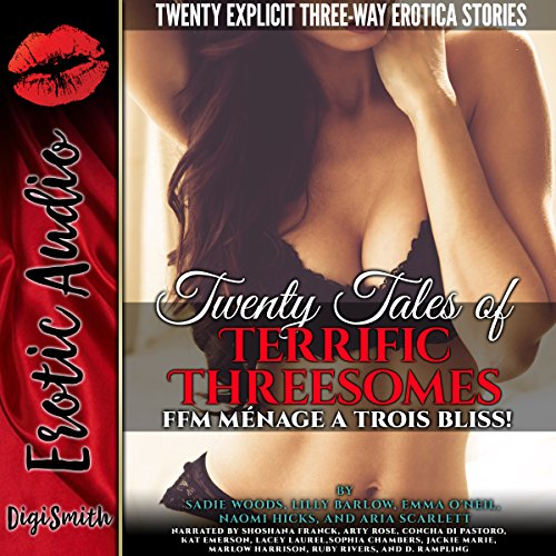 Twenty Tales of Terrific Threesomes     FFM Ménage a Trois Bliss!              Written by:                                                                                                                                 Sadie Woods,                                                                                        Lilly Barlow,                                                                                        Emma O'Neil,                   and others                          Narrated by:                                                                                                                                 Shoshana Franck,                                                                                        Arty Rose,                                                                                        Concha di Pastoro,                   and others                 Length: 9 hrs and 30 mins     Not rated yet     Overall 0.0