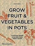 Grow Fruit & Vegetables in Pots:...