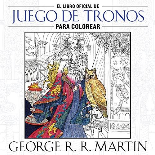 El libro oficial de Juego de Tronos para colorear (Obras diversas)