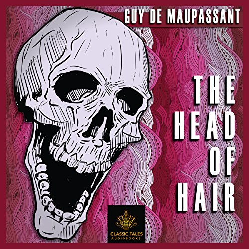 The Head of Hair [Classic Tales Edition] audiobook cover art