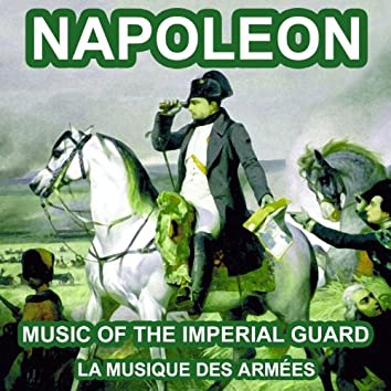 Napoleon: Music of the Imperial Guard (Napoleonic military music)