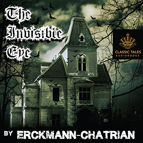 The Invisible Eye [Classic Tales Edition] audiobook cover art