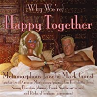 (Why We're) Happy Together by Mark Guest