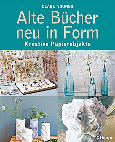 Alte Bücher neu in Form: Kreative Papierobjekte