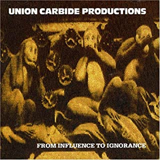 union carbide productions from influence to ignorance