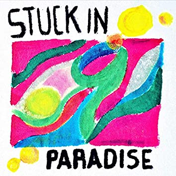 Stuck in Paradise