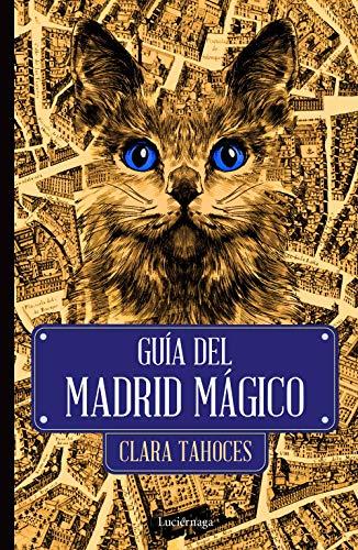 Guía del Madrid mágico (ENIGMAS Y CONSPIRACIONES)