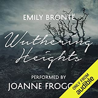 Wuthering Heights     An Audible Exclusive Performance              By:                                                                                                                                 Emily Brontë,                                                                                        Ann Dinsdale - introduction                               Narrated by:                                                                                                                                 Joanne Froggatt,                                                                                        Rachel Atkins - introduction                      Length: 12 hrs and 32 mins     342 ratings     Overall 4.5