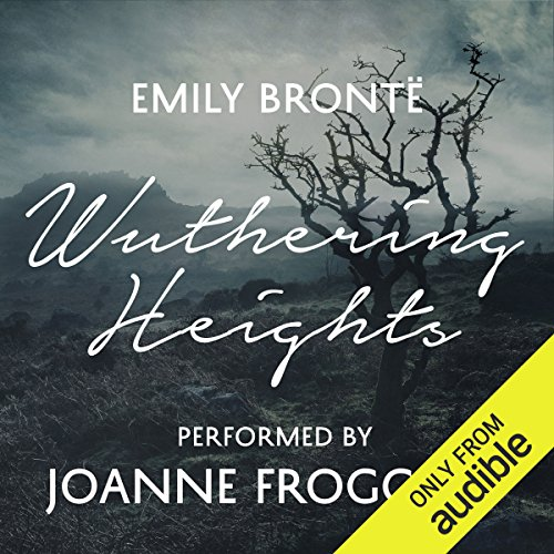 Wuthering Heights     An Audible Exclusive Performance              By:                                                                                                                                 Emily Brontë,                                                                                        Ann Dinsdale - introduction                               Narrated by:                                                                                                                                 Joanne Froggatt,                                                                                        Rachel Atkins - introduction                      Length: 12 hrs and 32 mins     562 ratings     Overall 4.4