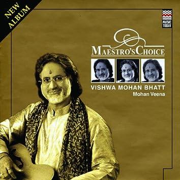 Maestro's Choice - Vishwa Mohan Bhatt