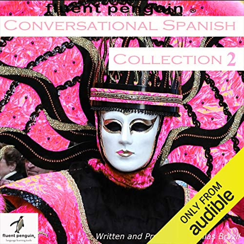 Conversational Spanish: Intermediate Collection Two, Lessons 6-10 audiobook cover art