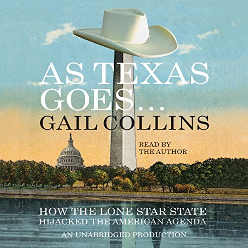 As Texas Goes... How the Lone Star State Hijacked the American Agenda cover art