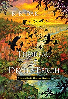 Thoreau at Devil's Perch (A Henry David Thoreau Mystery Book 1) by [B. B. Oak ]