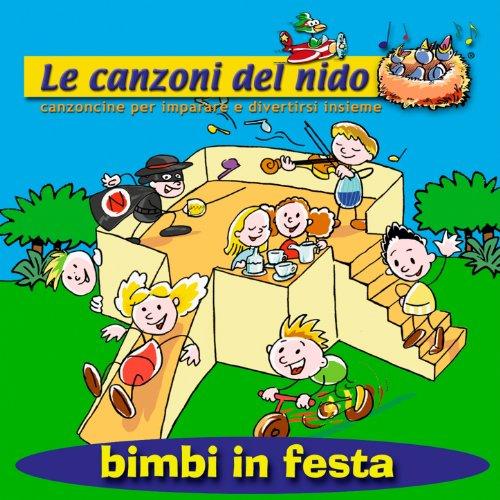 Bimbi in festa (Le canzoni del nido: Canzoncine per imparare e divertirsi insieme)