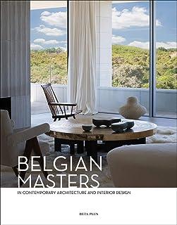 Belgian Masters: in Contemporary Architecture and Interior Design