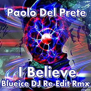 I Believe (Blueice DJ Re-Edit Remix)