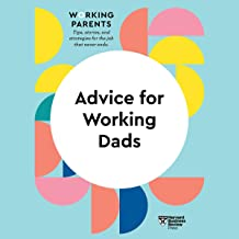 Advice for Working Dads: HBR Working Parents Series