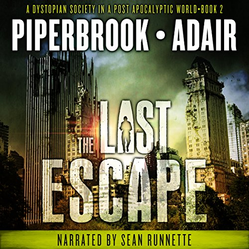 The Last Escape: A Dystopian Society in a Post Apocalyptic World audiobook cover art