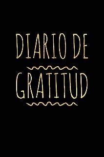 Diario de Gratitud (El Diario De La Gratitud Spanish Journal Agradecido Para Y La Felicidad Agradecimiento Diary Para Adulto y Adolescente)