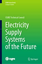Electricity Supply Systems of the Future (CIGRE Green Books)