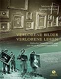 Verlorene Bilder, verlorene Leben - Jüdische Sammler und was aus ihren Kunstwerken wurde - Melissa Müller