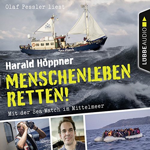 Menschenleben retten! Mit der Sea-Watch im Mittelmeer cover art