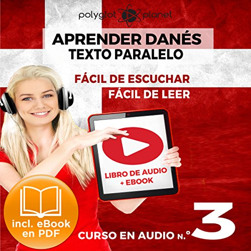 Aprender Danés - Texto Paralelo - Fácil de Leer | Fácil de Escuchar: Curso en Audio No. 3 [Learn Danish - Parallel Text - Easy Reader - Easy Audio - Audio Course No. 3] cover art
