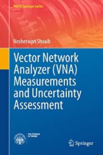 Vector Network Analyzer (VNA) Measurements and Uncertainty Assessment (PoliTO Springer Series)