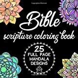 Bible Scripture Coloring Book 25 Full Page Mandala Designs: with quotes from the book of Psalms, Matthew, Genesis, Philippians, Romans and more. Bible Quote Coloring Book for Men, Women and Kids.