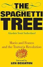 The Spaghetti Tree: Mario and Franco and the Trattoria Revolution (English Edition)